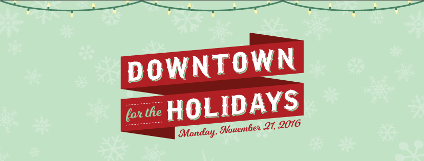 Downtown for the Holidays – Monday, November 21