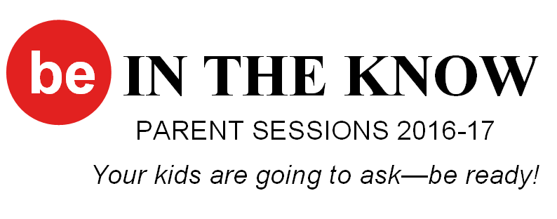 """Be In the Know"" Parent Session"