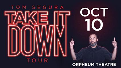"Tom Segura's ""Take It Down Tour"""