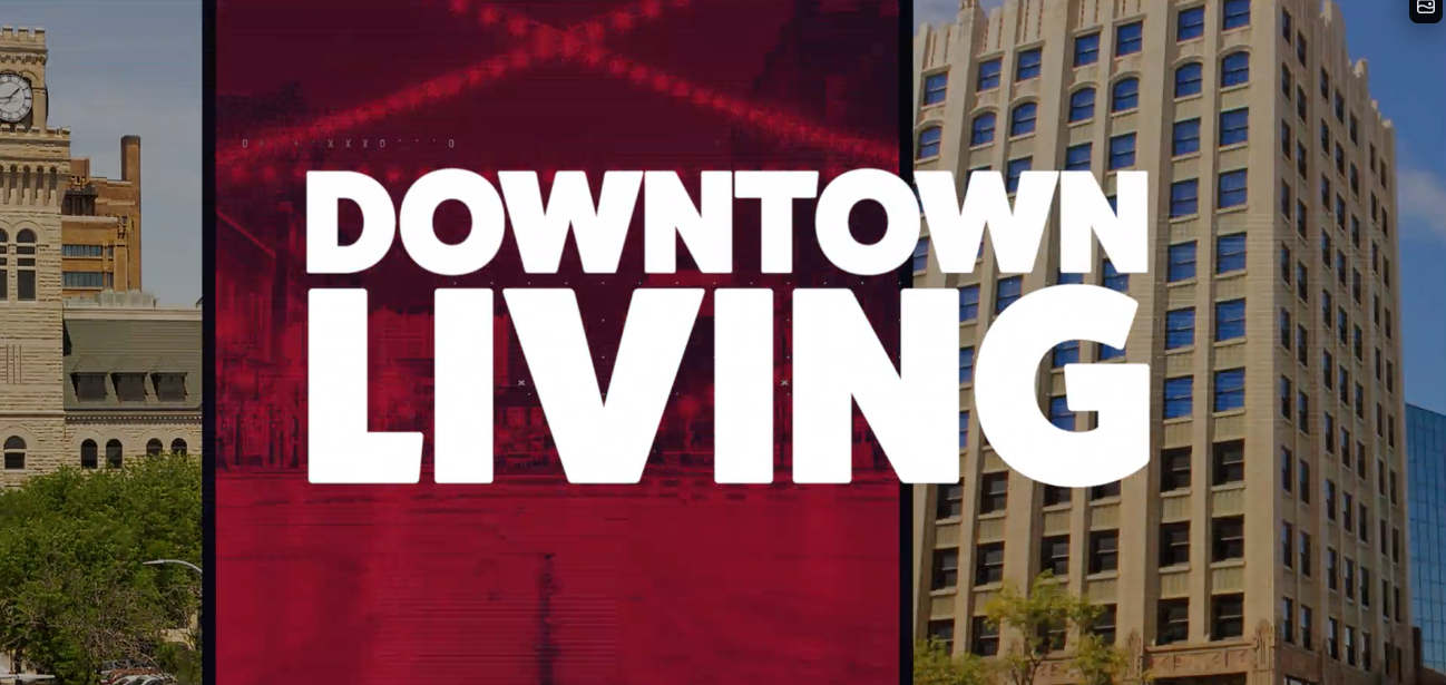 Downtown Living Video Series